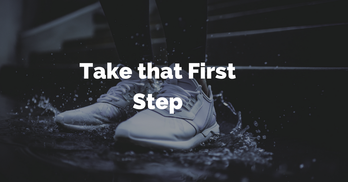 Take that first step