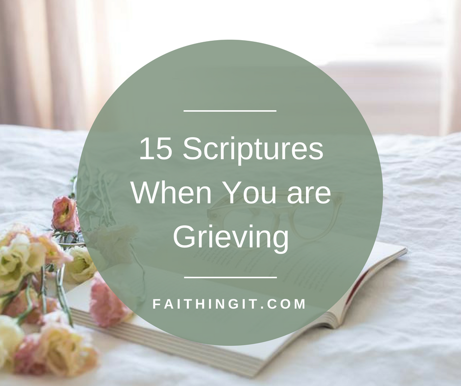 15 Scriptures When You Are Grieving